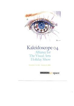 Kaleidoscope 2004: Alliance for the Visual Arts Holiday Show