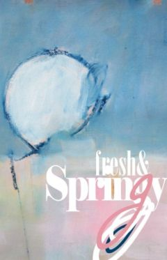 Fresh & Springy:8th Annual Juried Show