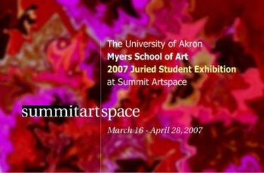 The University of Akron Mary Schiller Myers School of Art 2007 Juried Student Exhibition