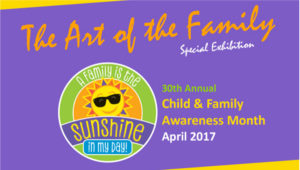 Love shines through Art of the Family Special Exhibition to celebrate Child and Family Awareness Month, March 25-April 30