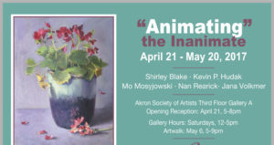 New show in Gallery A from the Akron Society of Artists, April 21-May 20; opening Friday, April 21, 5-8 pm