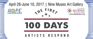 Expressive Journey: First 100 Days, Area Artists Respond; new show at Nine Muses April 28-June 10