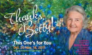 Thanks, Betty! This One's for You, Oct. 20-Nov. 18, honors Summit Artspace founder; artist panel discussion Nov. 9, free and open to public