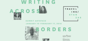 Add your voice to the Traveling Stanzas' interactive exhibit, Writing Across Borders, at Summit Artspace, Jan. 19 through Feb. 17, 2018