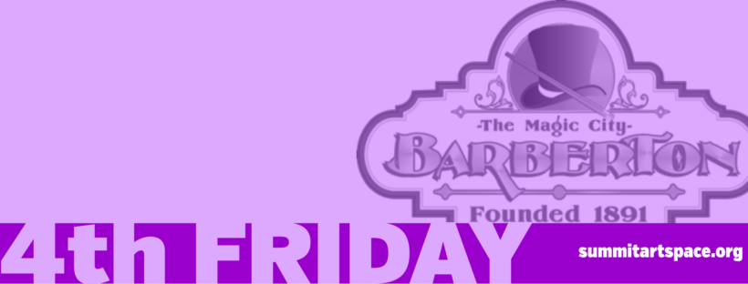 Image for Barberton 4th Friday at Summit Artspace