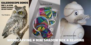 Kaleidoscope Holiday Art Show Demos and workshops