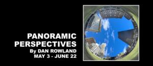 Panoramic Perspectives by Dan Rowlan