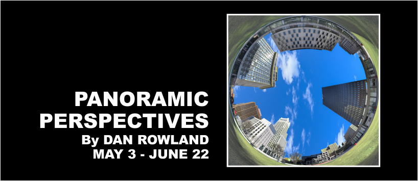 Panoramic Perspectives by Dan Rowlan