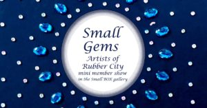 Artists of Rubber City small gems