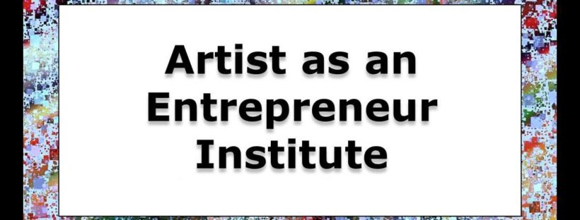 Artist as an Entrepreneur Institute