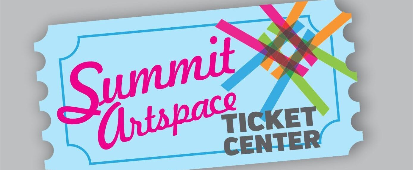 Summit Artspace Ticket Center
