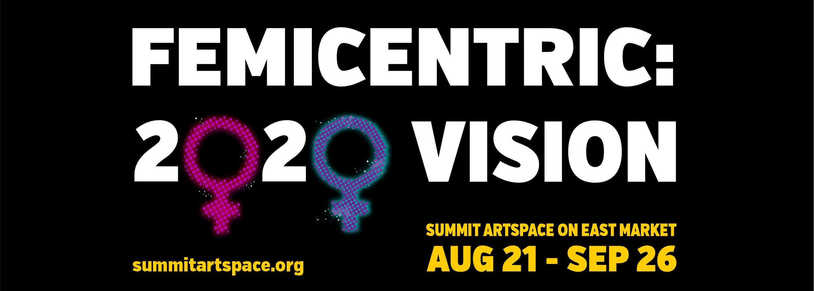 FEMICENTRIC: 2020 VISION Art Exhibit